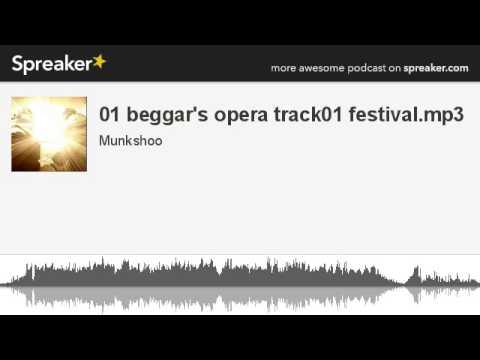 01 beggar's opera track01 festival (made with Spreaker)