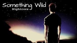 SOMETHING WILD | Nightcore ~Request~