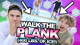 WALK THE PLANK CHALLENGE (400 LBS OF ICE IN THE POOL!!)