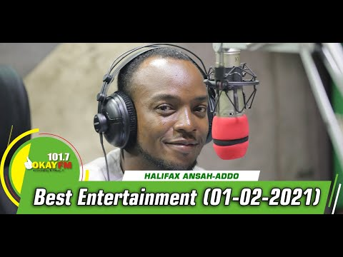 Best Entertainment  With Halifax Addo on Okay 101.7 Fm (1/02/2021)