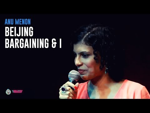 Beijing, Bargaining and I- Stand-up comedy by Anu Menon
