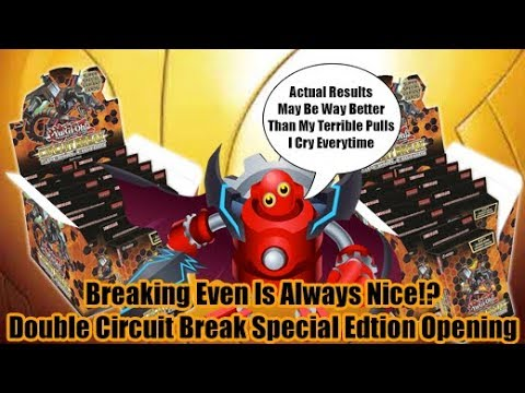 Is Even Enough!? - Double Yugioh Circuit Break Special Edition Openings
