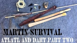 How to Make an Atlatl and Dart (Part 2 of 6)