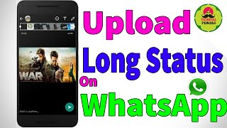 Upload More Then 30 Seconds Video on WhatsApp Status