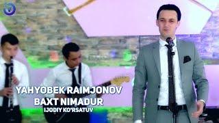 Yahyobek Raimjonov - Baxt nimadir (ijodiy ko'rsatuv)
