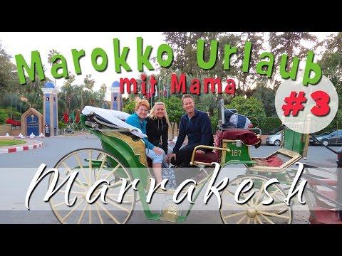 MAROKKO URLAUB mit Mama #3   Sightseeing MARRAKESH