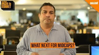 Mark to Market | What next for Midcaps?