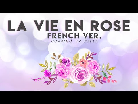 La Vie En Rose (French Ver.) 【covered By Anna】