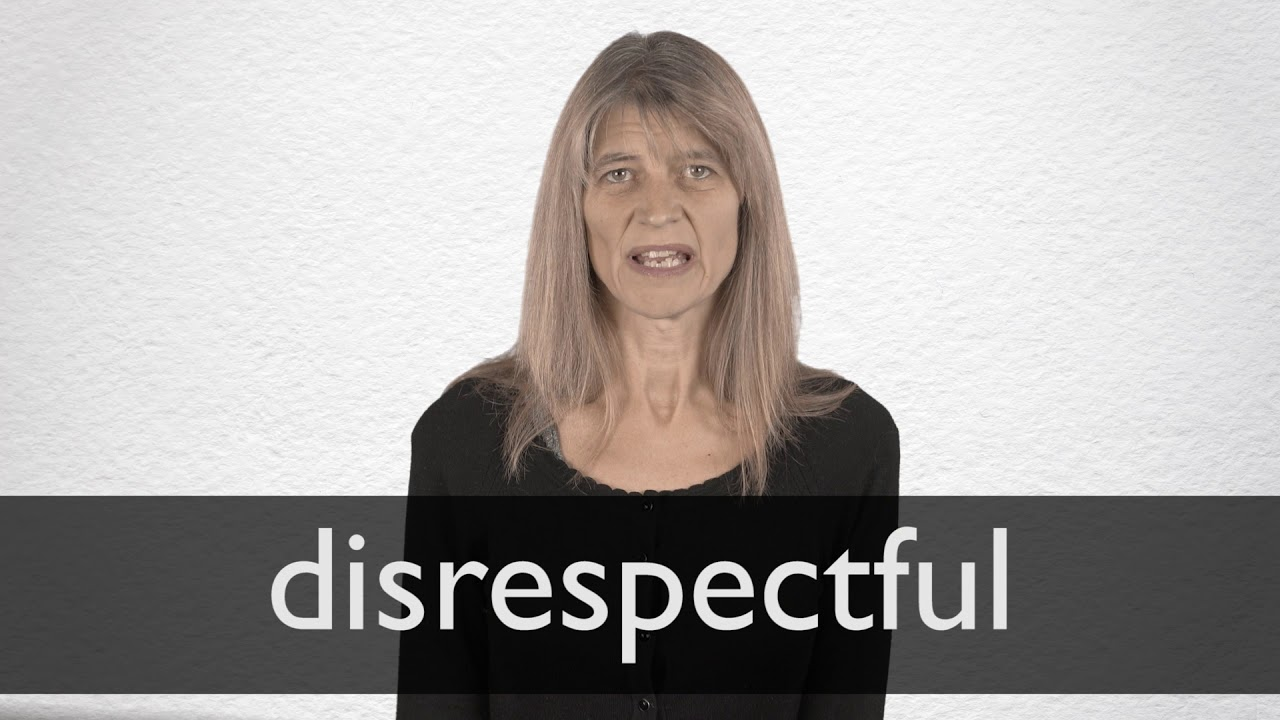 Disrespectful definition and meaning | Collins English