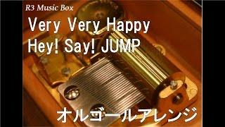 Very Very Happy/Hey! Say! JUMP【オルゴール】
