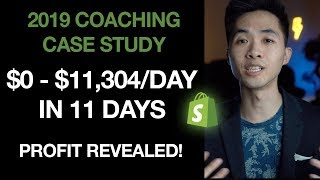 How My Student Went From $0-$11,304/day In 11 Days | Shopify Dropshipping Case Study 2019