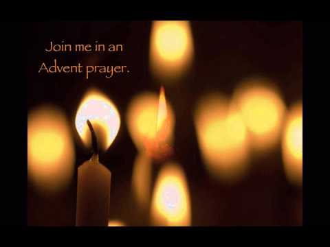 an advent prayer youtube. Black Bedroom Furniture Sets. Home Design Ideas
