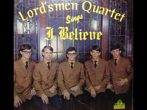 The Lordsmen Quartet  I Believe  full album