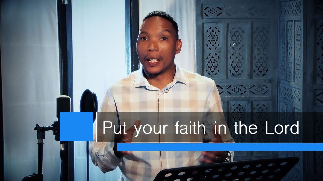 Neyi Zimu Devotional - Put your faith in the Lord