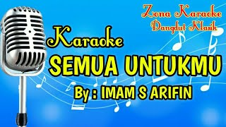 Video KARAOKE SEMUA UNTUKMU download MP3, 3GP, MP4, WEBM, AVI, FLV Oktober 2018