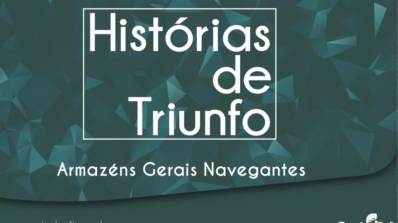 Histórias de Triunfo - Armazém Gerais Navegantes