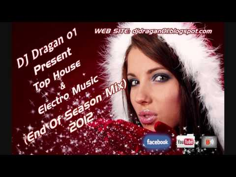 DJ Dragan o1 - Top House & Electro Music (End Of Season Mix) 2012 (DOWNLOAD+PLAYLIST)