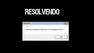 COMO RESOLVER O CLIENT FILE CORRUPTED,CLOSING THE GAME