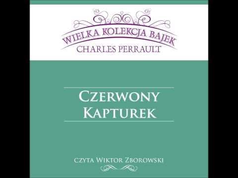Wielka Kolekcja Bajek * Charles Perrault * Czerwony Kapturek * Czyta Wiktor Zborowski