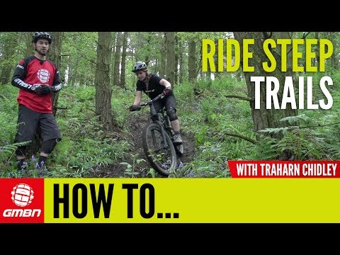 How To Ride Steep Trails With Traharn Chidley | Mountain Bike Skills