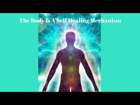 The Body Is A Self Healing Mechanism