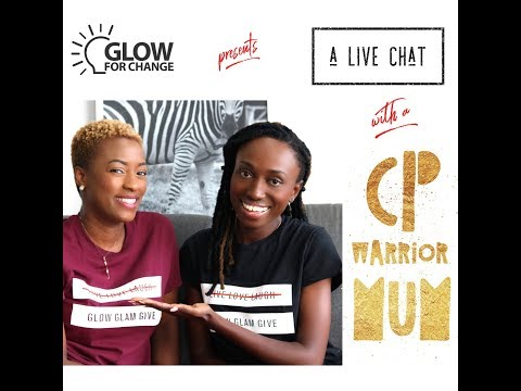 LIVE CHAT WITH MOTHER OF A CP WARRIOR | GLOW FOR CHANGE