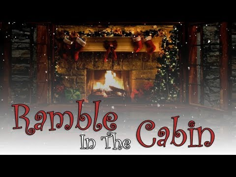 Ramble In The Cabin | [Reading Your Comments] [Banter] [Stories]