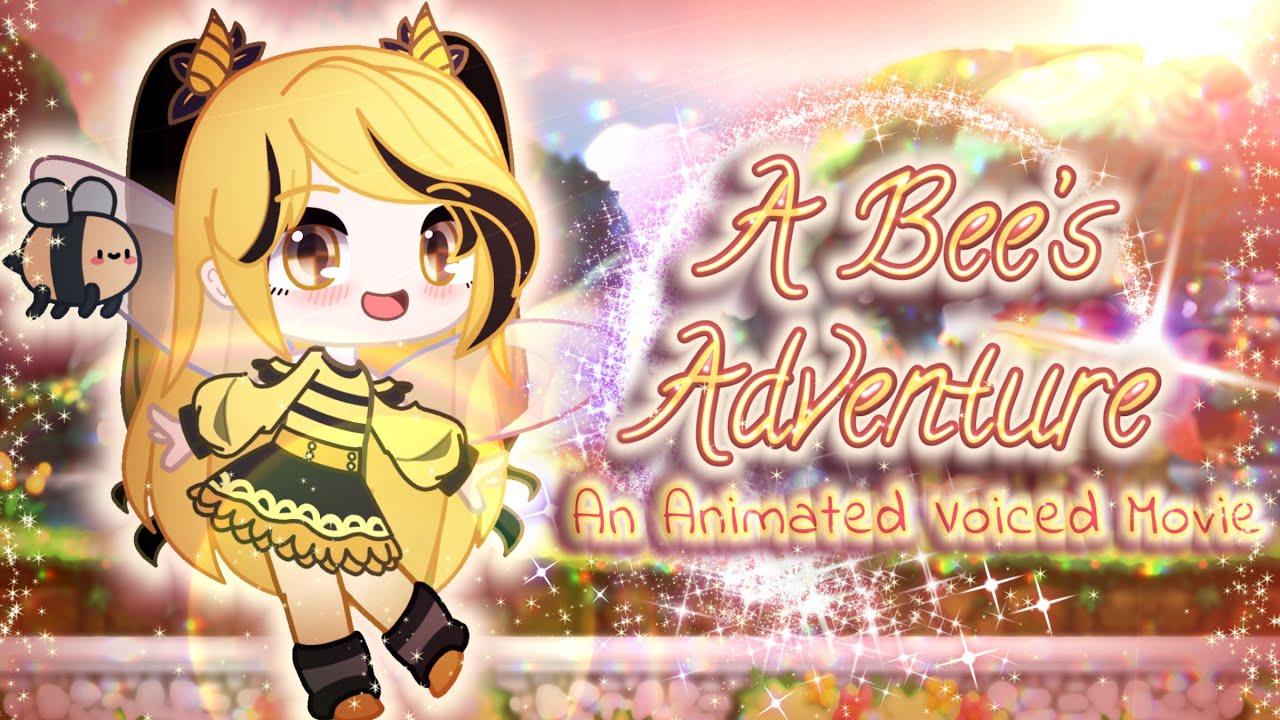 A Bee's Adventure   An Animated Voice Acted Movie (Gacha Club/GCMM)