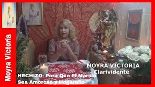 HECHIZO- Para Que El Marido Sea Amoroso y Hogareño- Moyra Victoria Clarividente