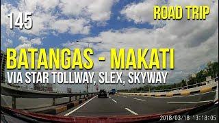Road Trip #145 - Batangas to Makati via STAR Tollway, SLEX, Skyway