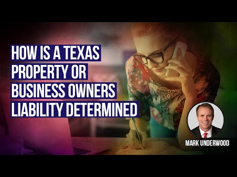 How is a Texas property or business owners liability determined?