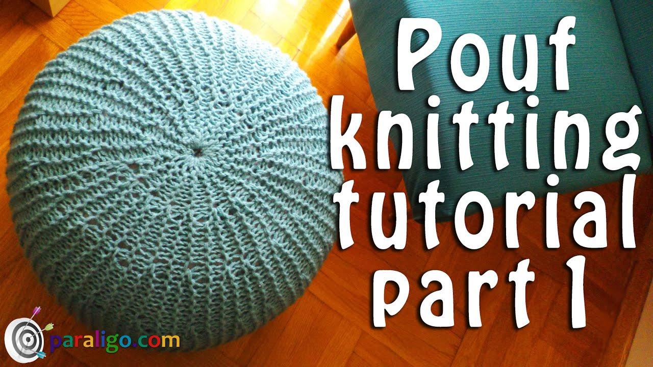 Pouf ottoman knitting tutorial part 1  YouTube