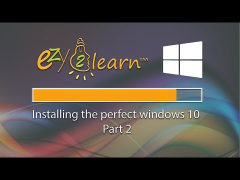 Installing the perfect windows 10 Part 2 without Bloatware by ezy2Learn