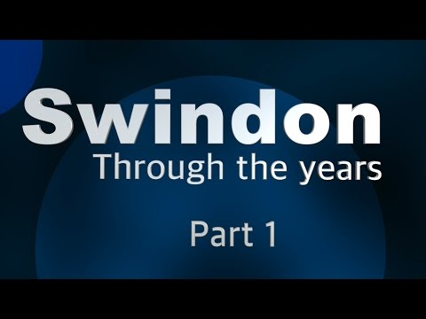 Swindon Through The Years - S4 Part 1