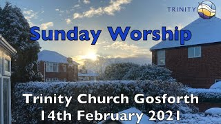 Sunday Worship 14th February 2021