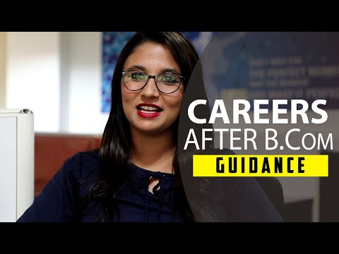 Careers after B.Com in India – Courses, Jobs, Abroad Educati