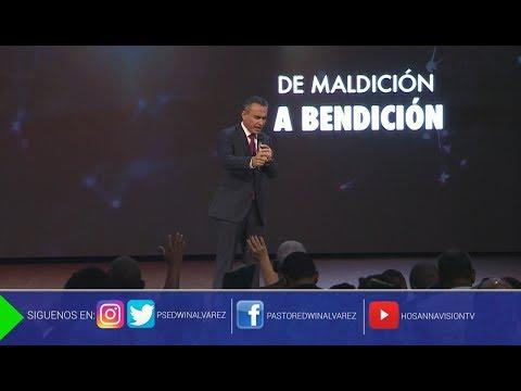 De Maldición a Bendición - Pastor Edwin Alvarez | Agosto 20, 2017