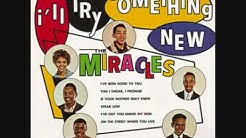 The Miracles - I'll Try Something New