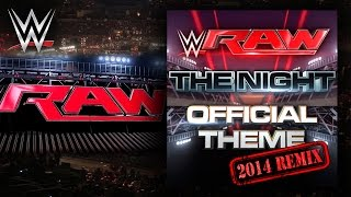 "WWE: ""The Night 2014 Remix"" (Official Monday Night RAW Theme) Theme Song + AE (Arena Effect)"