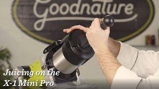 Juicing on the Goodnature X-1 Mini Pro