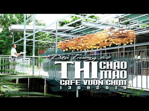Thi chim chào mào – Đấu trường 64 ngày 13/08/2019 Cafe Vườn Chim
