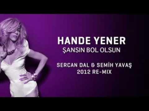 Hande Yener - Şansın Bol Olsun (SercaN Dal & Semih Yavaş 2o12 Re-Mix)
