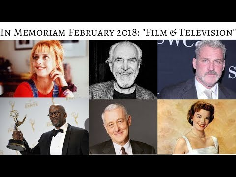 In Memoriam February 2018 Stars we lost in TV & Film InMemoriam