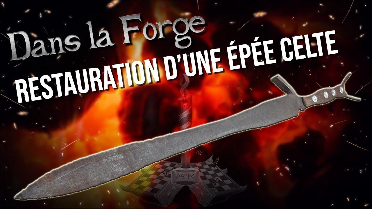 Restauration d'une épée Celte - Dans la Forge