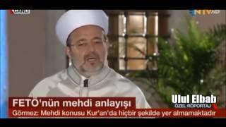 Diyanet İşleri Başkanı Mehmet Görmez :   Mehdi Kur'an'da Yok 2017 Video