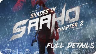 Saaho : Shades Of Saaho Chapter 2 | Out Timing | Full Details | Prabhas | Shraddha Kapoor