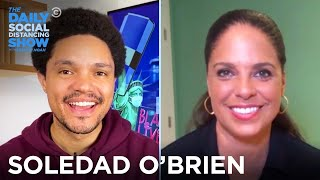 Soledad O'Brien - The Mistake of Giving Trump's Lies a Platform | The Daily Social Distancing Show