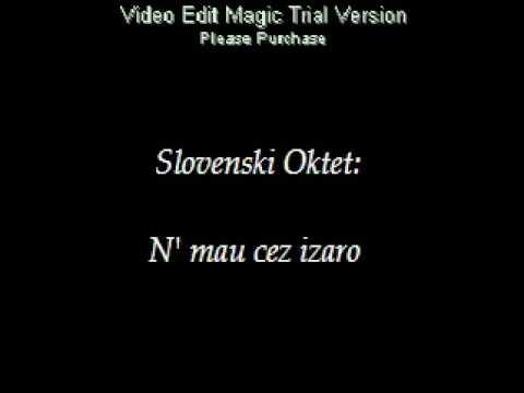 Slovenski Oktet - N' mau čez izaro