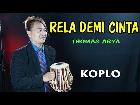rela-demi-cinta-thomas-arya-versi-koplo-(walaupun-terbentang-jarak-diantara-kita)