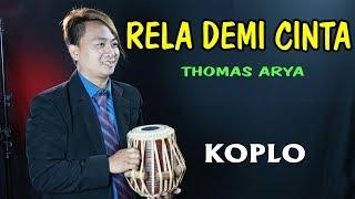 Download RELA DEMI CINTA Thomas Arya versi Koplo (walaupun terbentang jarak diantara kita)